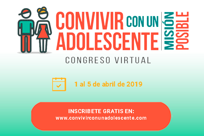 Congreso Virtual Convivir con un Adolescente: Misión Posible